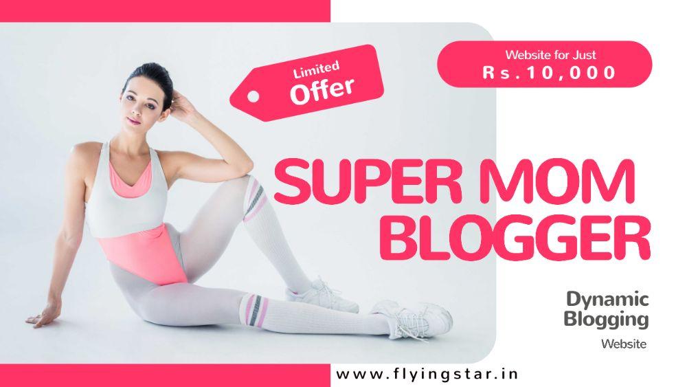 Super Mom Blogger Website - WordPress Mom Blogger Website Mumbai India